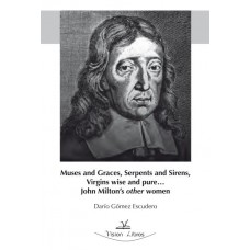 Muses and graces, serpents and sirens, virgins wise and pure? John  Milton´s other women